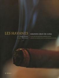 Les Havanes : Grands crus de Cuba