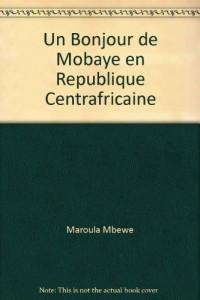 Un Bonjour de Mobaye en Republique Centrafricaine