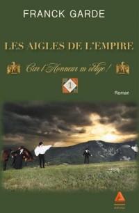 Les Aigles de l'Empire - Car l'honneur m'oblige !