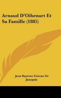Arnaud D'Oihenart Et Sa Famille (1885)