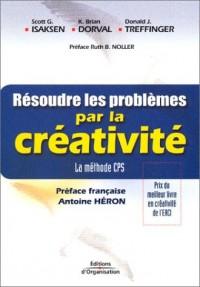 Résoudre les problèmes par la créativité : La Méthode CPS