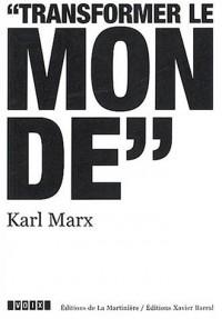 Karl Marx (1818-1883) : Transformer le monde