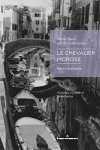 Le Chevalier morose: Récit-scénario