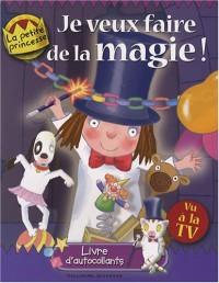 Je veux faire de la magie ! : Livre d'autocollants