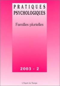Pratiques psychologiques 2003, numéro 2 : Familles plurielles