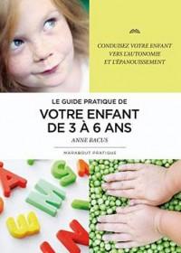 Le Guide de votre enfant de 3 à 6 ans