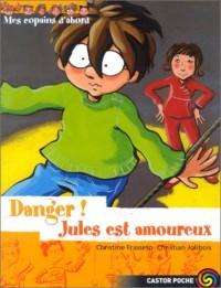 Mes copains d'abord, tome 8 : Danger ! Jules est amoureux
