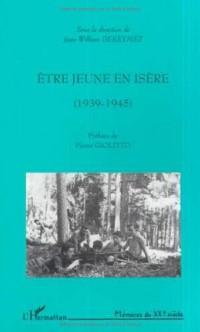 Etre jeune en isere (1939-1945)