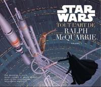 Star Wars - Tout l'art - tome 1 - Star Wars : tout l'Art de Ralph Mac Quarrie