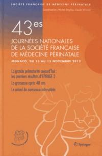 43e Journées nationales de la Société Française de Médecine Périnatale,  Monaco, du 13 au 15 novembre 2013 : La grande prématurité aujourd'hui, les premiers résultats d'Epipage 2