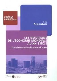 Les mutations de l'économie mondiale au XXe siecle
