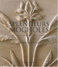 Splendeurs mogholes : Art et architecture dans l'Inde islamique