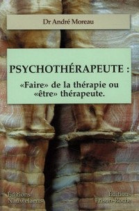 Psychothérapeute : : Les contre-transferts Les comportements du thérapeute Les réponses thérapeutiques