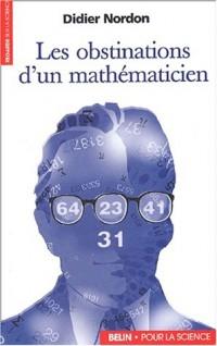 Les obstinations d'un mathématicien