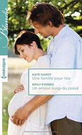 Une famille pour Isla - Un amour surgi du passé [Poche]