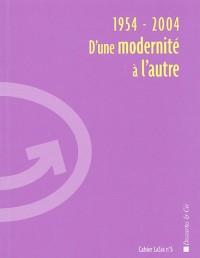 1954-2004, d'une modernité à l'autre