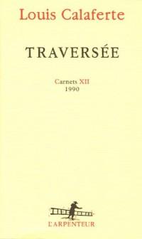 Traversée : Carnets XII 1990