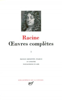 Racine : Oeuvres complètes, tome I