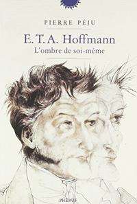 E.T.A. Hoffmann : L'ombre de soi-même