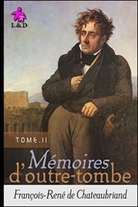Mémoires d'Outre-tombe (TOME II)