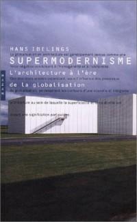 Supermodernisme : L'Architecture à l'ère de la globalisation