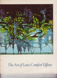 'THE ART OF LOUIS COMFORT TIFFANY: AN EXHIBITION ORGANIZED BY THE FINE ARTS MUSEUMS OF SAN FRANCISCO FROM THE COLLECTION OF THE CHARLES HOSMER MORSE F