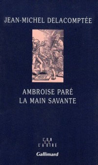 Ambroise Paré : La main savante
