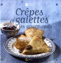 Crêpes et galettes pour les gourmands