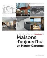 Maisons d'aujourd'hui en Haute-Garonne