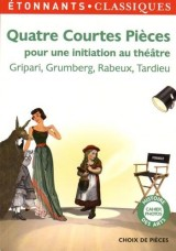 Quatre courtes pièces pour une initiation au théâtre [Poche]