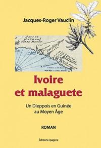 Ivoire et Malaguete