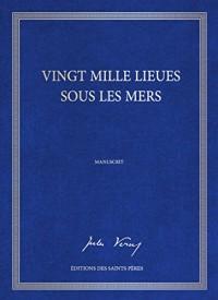 Vingt mille lieues sous les mers, le manuscrit (Edition Limitée à 1000 exemplaires numérotés)