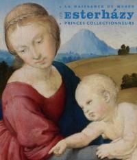 Les Esterházy, princes collectionneurs
