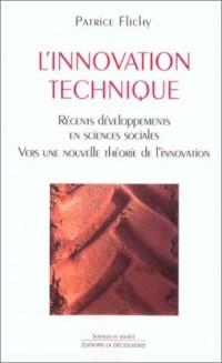 L'innovation technique. Récents développements en sciences sociales, vers une nouvelle théorie de l'innovation
