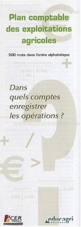 Plan Comptable des Exploitations Agricoles : Dans Quels Comptes (Edition 2007)