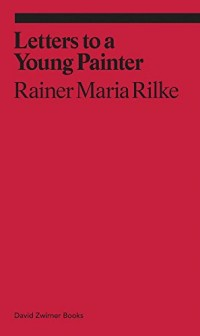Rainer Maria Rilke : letters to a very young painter