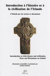 Introduction à l'histoire et à la civilisation de l'Irlande : L'Irlande par les textes et documents