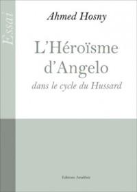 L Heroisme d Angelo Dans le Cycle du Hussard