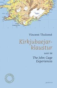 Kirkjubaejarklaustur suivi de The John Cage experiences