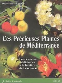 Ces précieuses plantes de Méditerranée. Leurs vertus médicinales à la lumière de la science