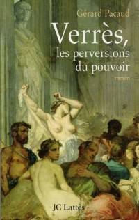 Verrès, les perversions du pouvoir