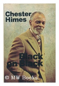Black on Black; Baby Sister and Selected Writings [By] Chester Himes