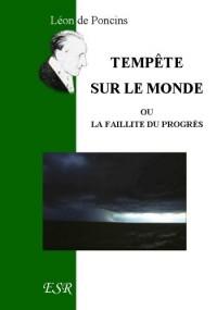 Tempête Sur Le Monde, Ou La Faillite Du Progrès
