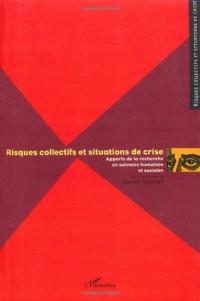 Risques collectifs et situations de crise : Apports de la recherche en sciences humaines et sociales