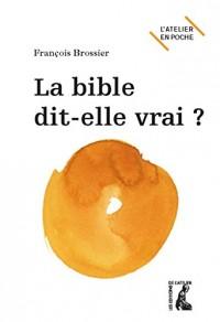 Bible Dit Elle Vrai (la)