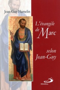 Evangile de Marc (l') Selon Jean-Guy