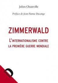 Zimmerwald : l'internationalisme contre la Première Guerre mondiale