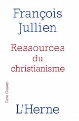Ressources du christianisme : Mais sans y entrer par la foi [Poche]