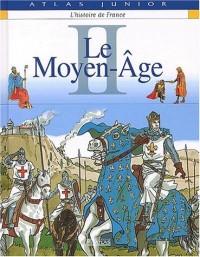 Atlas junior - Histoire de France, tome 2 : Le Moyen-Age