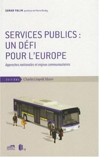 Services publics : un défi pour l'Europe : Approches nationales et enjeux communautaires